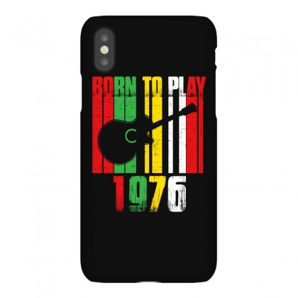 Born To Play Guitar 1976 T Shirt Iphonex Case Designed By Hung