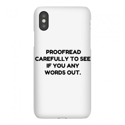Proofread Iphonex Case Designed By Perfect Designers