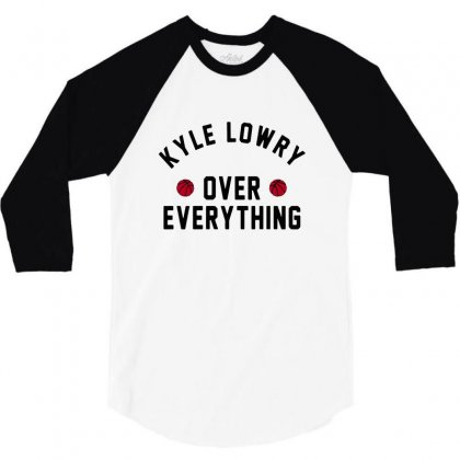 Kyle Lowry Over Everything 3/4 Sleeve Shirt Designed By Balqis Tees