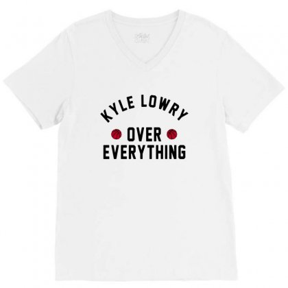 Kyle Lowry Over Everything V-neck Tee Designed By Balqis Tees