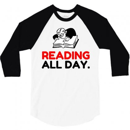 Reading All Day 3/4 Sleeve Shirt Designed By Perfect Designers