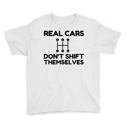 Real Cars Do Not Shift Themselves Funny Youth Tee Designed By Perfect Designers