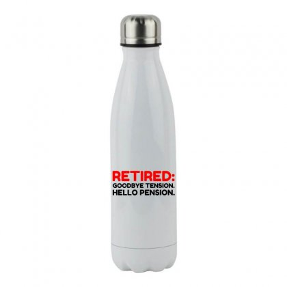 Retired Goodbye Tension Hello Pension Stainless Steel Water Bottle Designed By Perfect Designers
