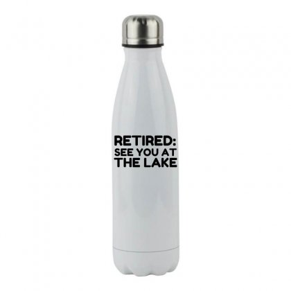 Retired See You At The Lake Stainless Steel Water Bottle Designed By Perfect Designers