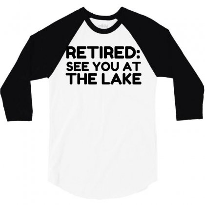 Retired See You At The Lake 3/4 Sleeve Shirt Designed By Perfect Designers