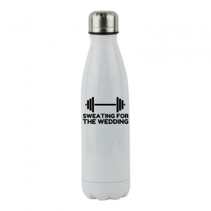 Sweating For The Wedding Stainless Steel Water Bottle Designed By Perfect Designers
