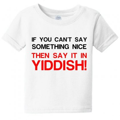 Say It In Yiddish Baby Tee Designed By Perfect Designers