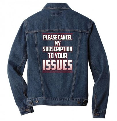 Please Cancel My Subscription To Your Issues Men Denim Jacket Designed By Lotus Fashion Realm
