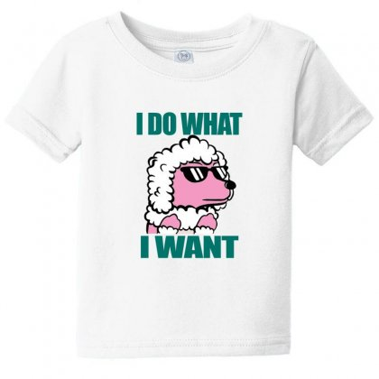 Poodle I Do What I Want Baby Tee Designed By Lotus Fashion Realm
