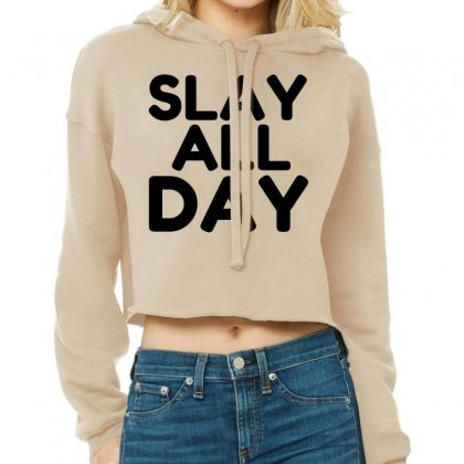 Slay All Day Cropped Hoodie Designed By Perfect Designers
