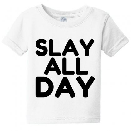 Slay All Day Baby Tee Designed By Perfect Designers