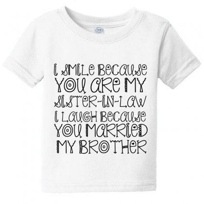 Smile Sister In Law Baby Tee Designed By Perfect Designers