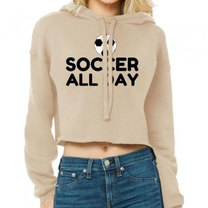 Soccer All Day Cropped Hoodie Designed By Perfect Designers