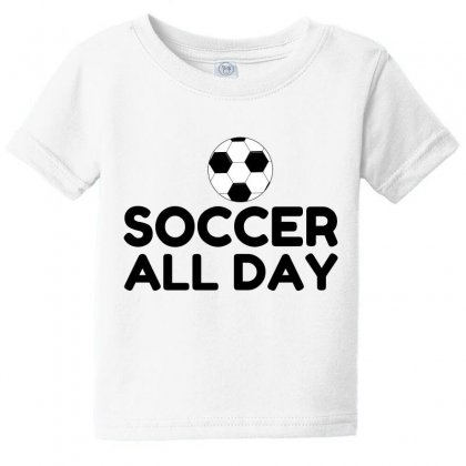 Soccer All Day Baby Tee Designed By Perfect Designers