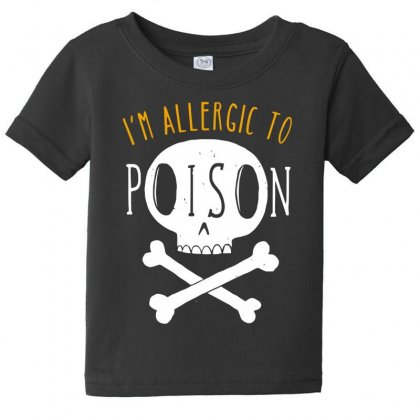 Allergic To Poison Baby Tee Designed By Achreart