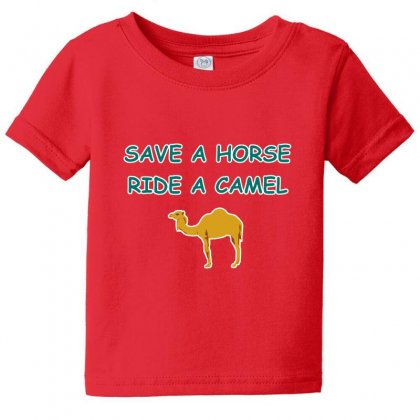 Save A Horse Ride A Camel Baby Tee Designed By Lotus Fashion Realm