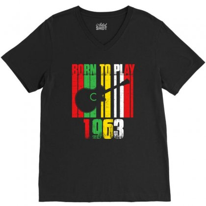 Born To Play Guitar 1963 T Shirt V-neck Tee Designed By Hung