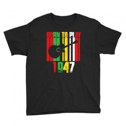 Born To Play Guitar 1947 T Shirt Youth Tee Designed By Hung
