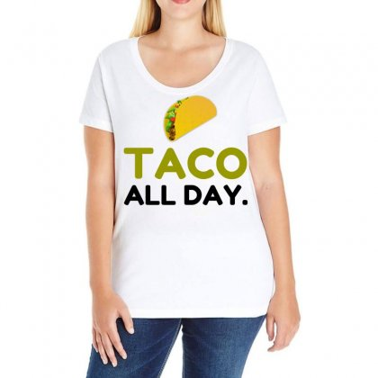 Taco All Day Ladies Curvy T-shirt Designed By Perfect Designers