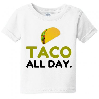 Taco All Day Baby Tee Designed By Perfect Designers