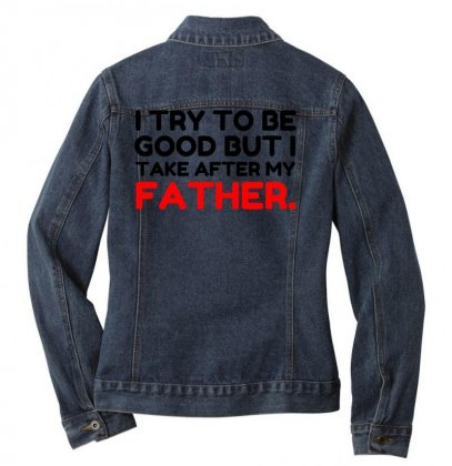 Take After My Father Funn Ladies Denim Jacket Designed By Perfect Designers
