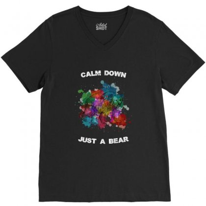 Calm Down Just A Bear For Dark V-neck Tee Designed By Zeynepu
