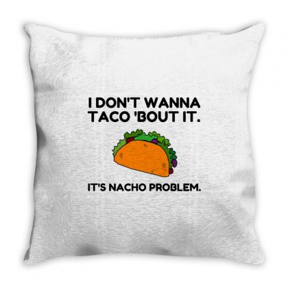 Taco Nacho Problem Throw Pillow Designed By Perfect Designers