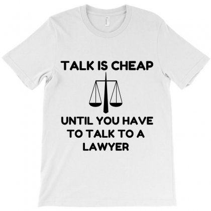Talk Is Cheap T-shirt Designed By Perfect Designers