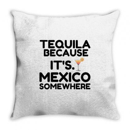 Tequila Mexico Somewhere Throw Pillow Designed By Perfect Designers