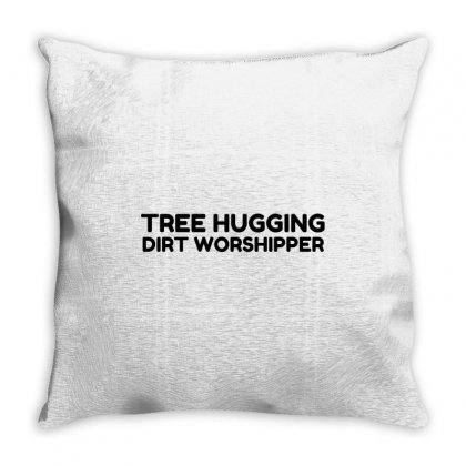 Tree Hugging Dirt Worship Throw Pillow Designed By Perfect Designers