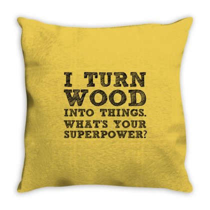 Turn Wood Into Things Throw Pillow Designed By Perfect Designers