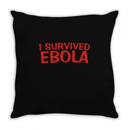 I Survived Ebola Throw Pillow Designed By Ismi