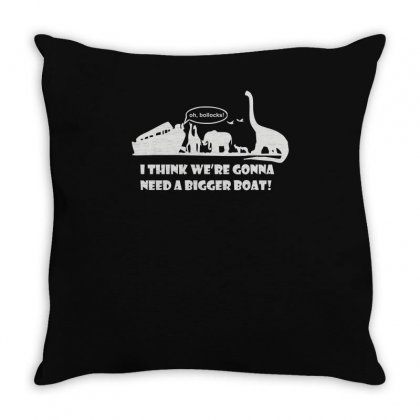 I Think We're Gonna Need A Bigger Boat Throw Pillow Designed By Ismi