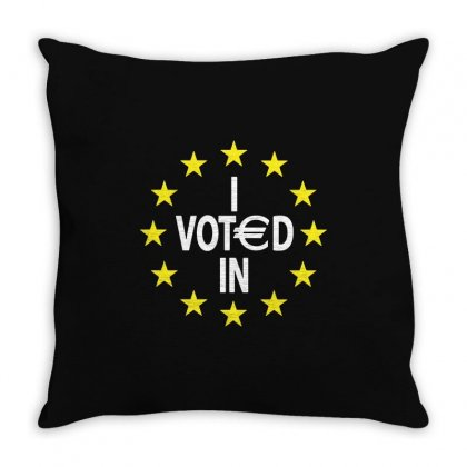 I Voted In Euro Referendum Vote Remain Throw Pillow Designed By Ismi