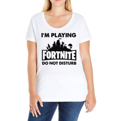 I'm Playing Fornite Do Not Disturb Ladies Curvy T-shirt Designed By Fejena