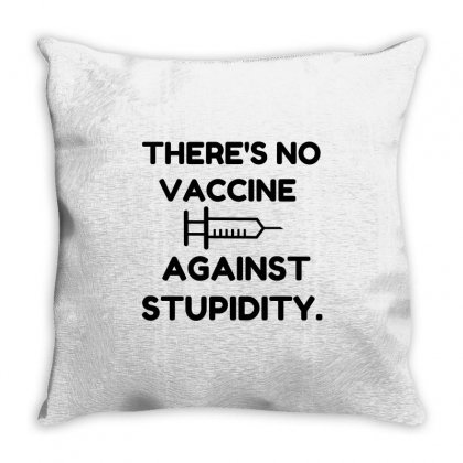 Vaccine Against Stupidity Throw Pillow Designed By Perfect Designers