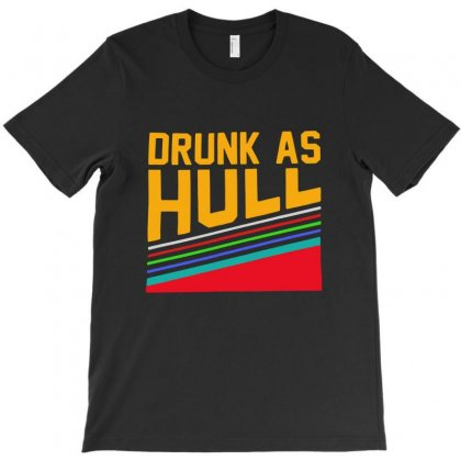 Drunk As Hull T-shirt Designed By Fejena