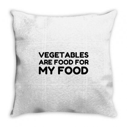Vegetables Are Food For My Food Throw Pillow Designed By Perfect Designers