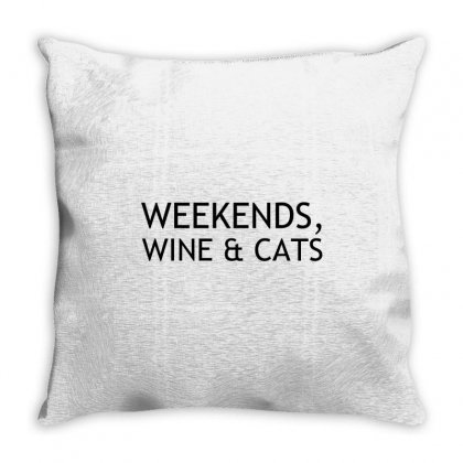 Weekends Wine And Cats Throw Pillow Designed By Perfect Designers
