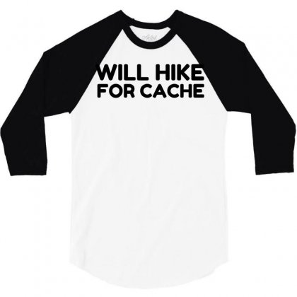 Will Hike For Cache Geocaching 3/4 Sleeve Shirt Designed By Perfect Designers
