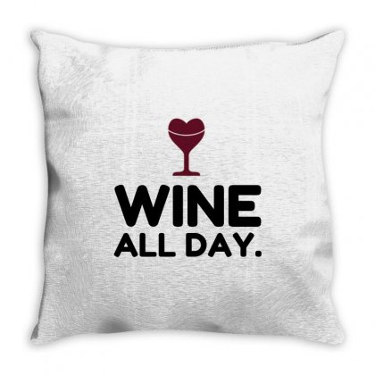 Wine All Day Throw Pillow Designed By Perfect Designers