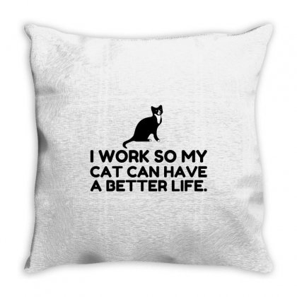 Work So My Cat Throw Pillow Designed By Perfect Designers