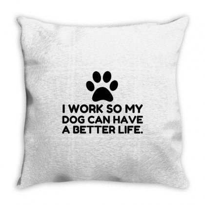 Work So My Dog Throw Pillow Designed By Perfect Designers
