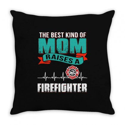 Best Kind Mom Raise Firefighter Throw Pillow Designed By Balqis Tees
