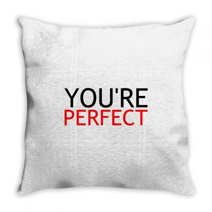 You're Perfect Throw Pillow Designed By Perfect Designers