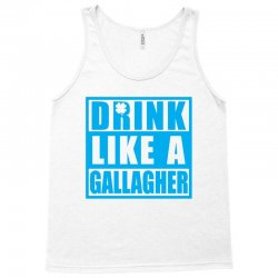 drink like a gallagher funny st Tank Top | Artistshot