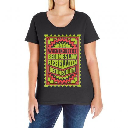When Injustice Becomes Law Rebellion Becomes Duty Ladies Curvy T-shirt Designed By Fejena