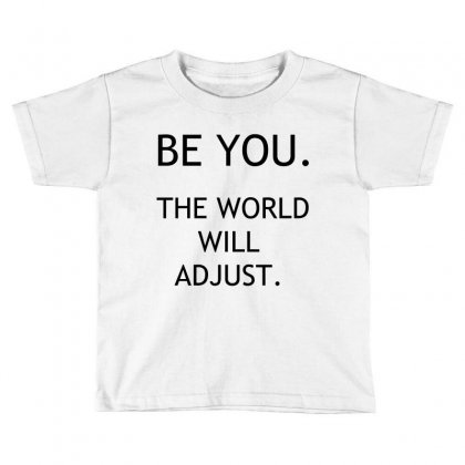 Be You Toddler T-shirt Designed By Perfect Designers