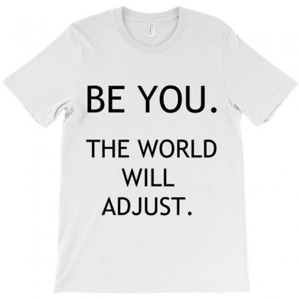 Be You T-shirt Designed By Perfect Designers