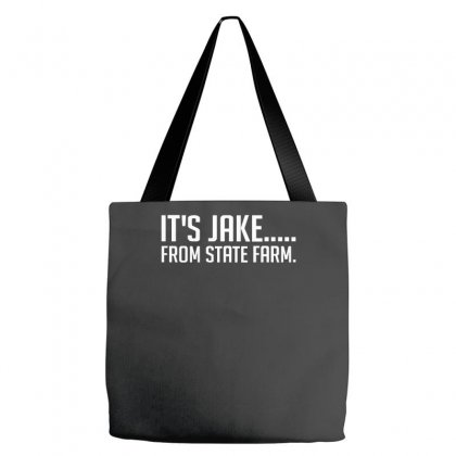 It's Jake From State Farm Funny Tote Bags Designed By Lyly